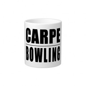 Funny Bowlers Quotes Jokes : Carpe Bowling Extra Large Mugs