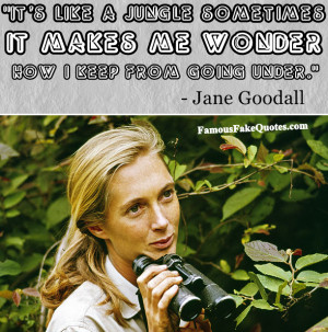 Famous Fake Quotes - Jane Goodall