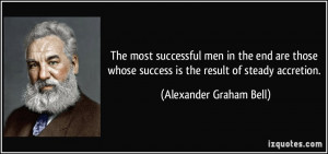 The most successful men in the end are those whose success is the ...