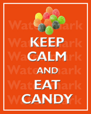 8x10 KEEP CALM And Eat CANDY Quote art print Customized wall decor ...