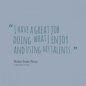 Great Job Quotes Quotes picture: i have a great