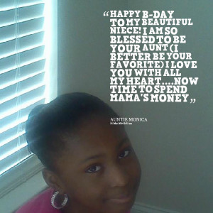 Quotes Picture: happy bday to my beautiful niece! i am so blessed to ...