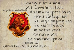 Harry Potter House Quotes. Atticus Finch, a Gryffindor if I ever saw ...