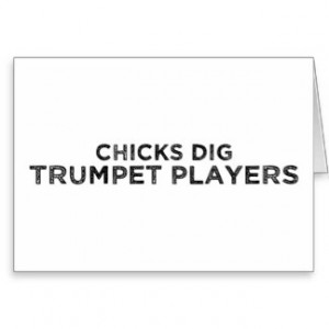 Chicks Dig Trumpet Players Greeting Card