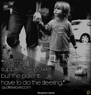 Children Quotes And Sayings For Parents The child supplies the power
