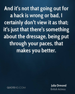 And it's not that going out for a hack is wrong or bad, I certainly ...