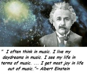... music...most joy in life out of music. - Albert Einstein music quote