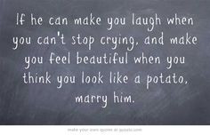 ... make you feel beautiful when you think you look like a potato, marry