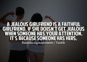 jealous girlfriend is a faithful girlfriendif she doesnt get jealous ...