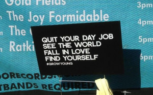 quit your day job. see the world. fall in love. find yourself. #quotes ...