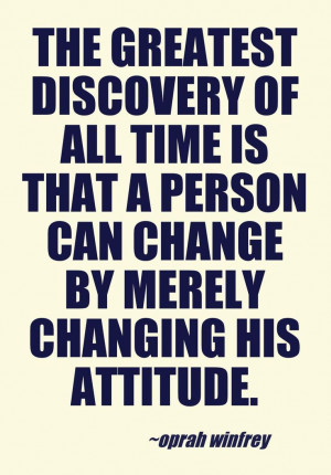... person can change by merely changing his attitude.