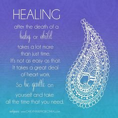 Healing From The Death Of A Baby Or Child by CarlyMarie More