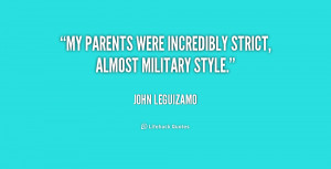 My parents were incredibly strict, almost military style.""