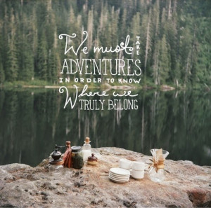 Quotes about the Adventure of Life Quotes