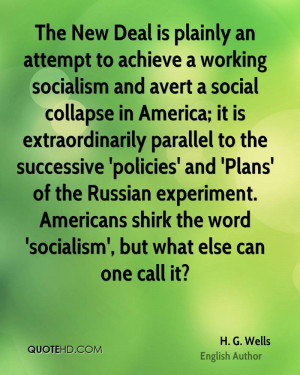 ... shirk the word socialism but what else can one call it h g wells
