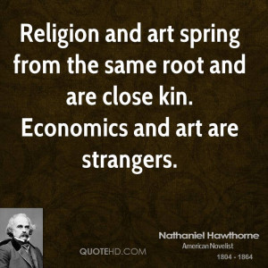 Religion and art spring from the same root and are close kin ...