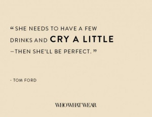 The 18 Most Provocative Tom Ford Quotes of All Time via @WhoWhatWear