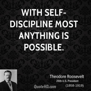 With self-discipline most anything is possible.