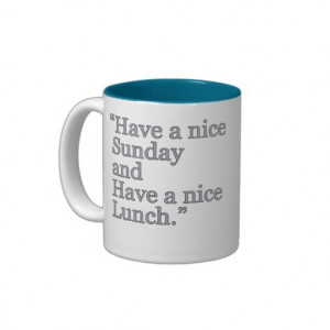 Have a Nice Lunch quote Pope Francis Coffee Mug