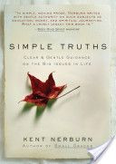 Simple Truths - quotes about life - Kent Nerburn