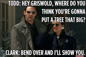 Chevy Chase Christmas Vacation Tree Hey griswold, where do you