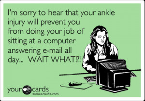 Funny Get Well Ecard: I'm sorry to hear that your ankle injury will ...