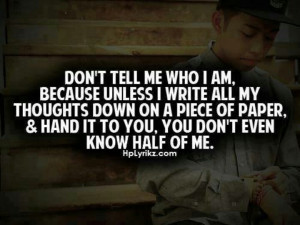 You don't even know half of me