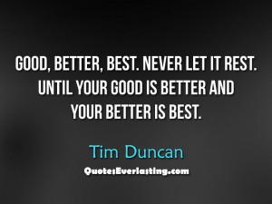 inspirational quote good better best tim duncan streetball