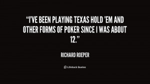ve been playing Texas Hold 'em and other forms of poker since I was ...