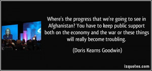 Where's the progress that we're going to see in Afghanistan? You have ...