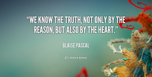 quote-Blaise-Pascal-we-know-the-truth-not-only-by-45120.png