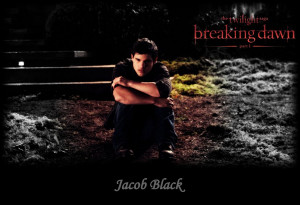 Jacob Black Breaking Dawn Quotes