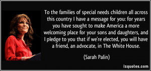 To the families of special needs children all across this country I ...