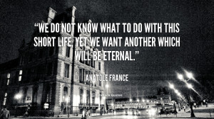 quote-Anatole-France-we-do-not-know-what-to-do-43861.png