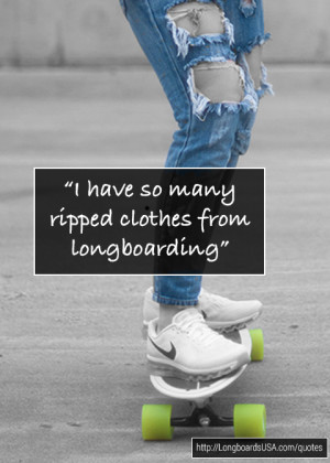 motivational quotes and longboard quotes some quotes are our own