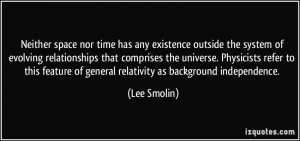 Neither space nor time has any existence outside the system of ...