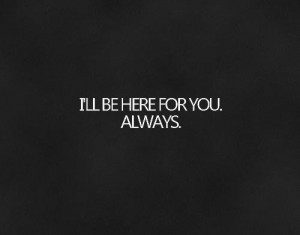will always be here for you quotes tumblr - Google-søk