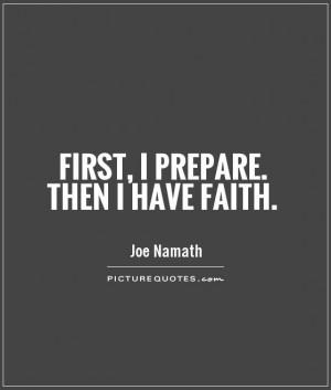 Faith Quotes Prepare Quotes Joe Namath Quotes