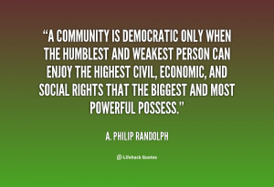 quote-A.-Philip-Randolph-a-community-is-democratic-only-when-the-30205 ...