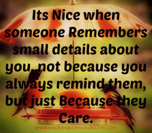 it's nice when someone cares - Wisdom Quotes and Stories