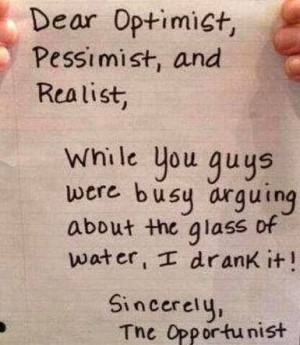 ... busy arguing about the glass of water, I drank it. The opportunity