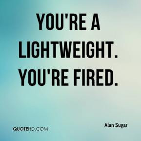 Alan Sugar Quotes