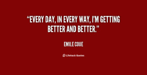 quote-Emile-Coue-every-day-in-every-way-im-getting-75478.png
