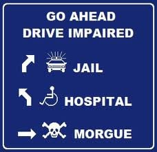 ... driving impaired are quite real and can result in tragic consequences