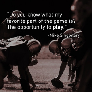 game is? The opportunity to play.