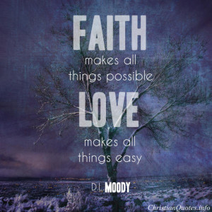 Dwight L. Moody Quote – Faith and Love View Image / Read Post