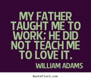 ... william adams more love quotes motivational quotes success quotes