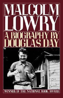 Malcolm Lowry: A Biography