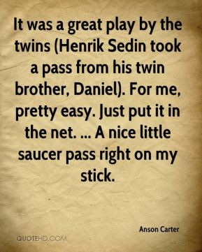 play by the twins (Henrik Sedin took a pass from his twin brother ...