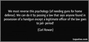 We must reverse this psychology (of needing guns for home defense). We ...